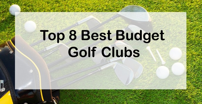 Best Golf Clubs 2020.Top 8 Best Budget Golf Clubs In 2020 Value Cheap Club Sets