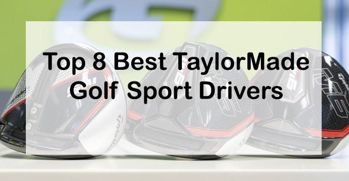 Best Drivers 2020.Top 8 Best Taylormade Golf Sport Drivers Of All Time In 2020